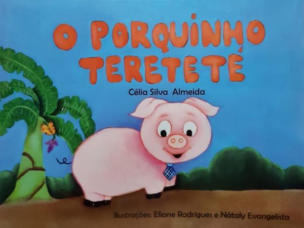Capa de O Porquinho Tereteté - Célia Silva Almeida