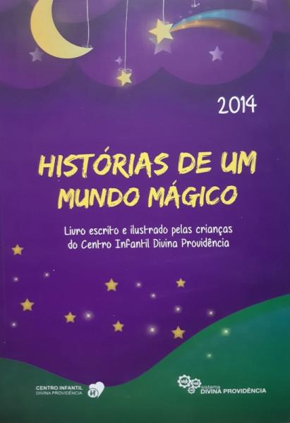 Capa de Histórias de Um Mundo Mágico - 2014 - Crianças do Centro Infantil Divina Providência