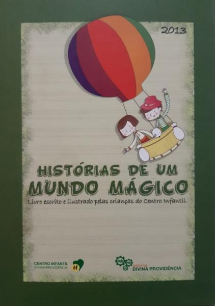 Capa de Histórias de Um Mundo Mágico - 2013 - Crianças do Centro Infantil Divina Providência