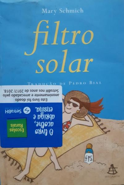 Capa de Filtro Solar - Mary Schmich Trad: Pedro Bial