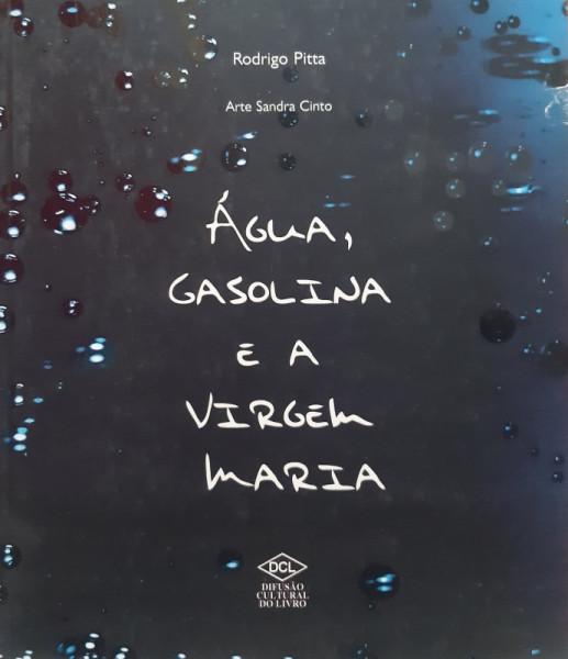 Capa de Água, Gasolina e a Virgem Maria - Rodrigo Pitta