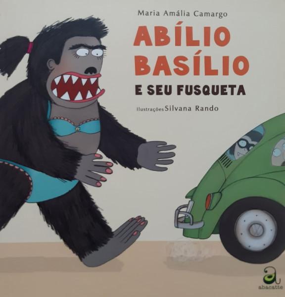 Capa de Abílio Basílio e seu Fusqueta - Maria Amália Camargo