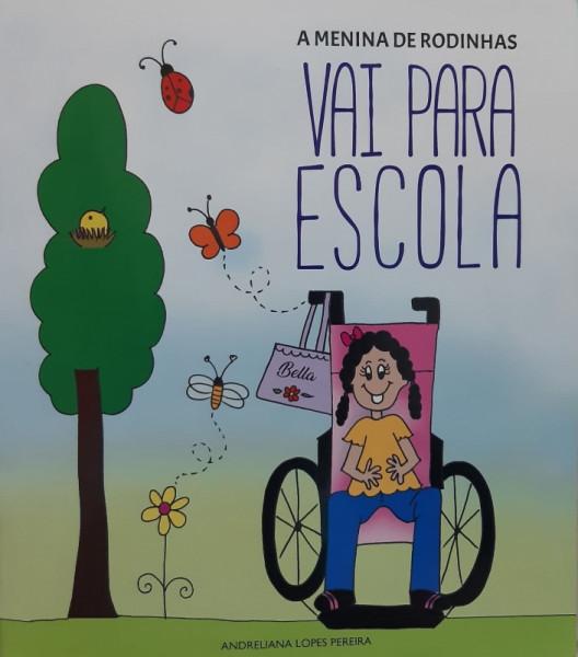 Capa de A Menina de Rodinhas Vai Para Escola - Andreliana Lopes Pereira