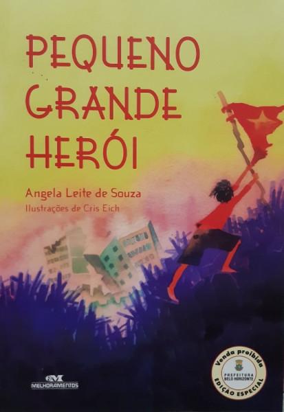 Capa de Pequeno Grande Heroi - Angela Leite de Souza