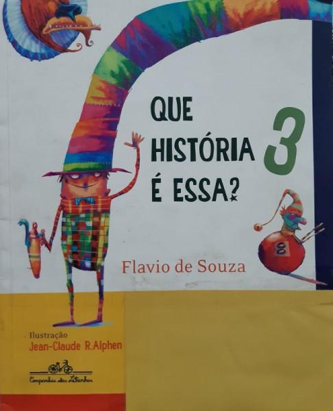 Capa de Que História é Essa? 3 - Flavio de Souza