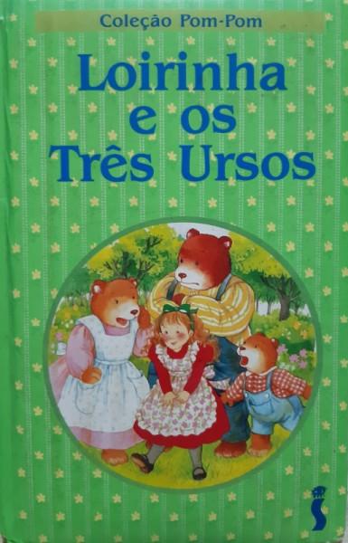 Capa de Loirinha e os Três Ursos - Sérgio Luiz de O. Silva Trad. E Adpt