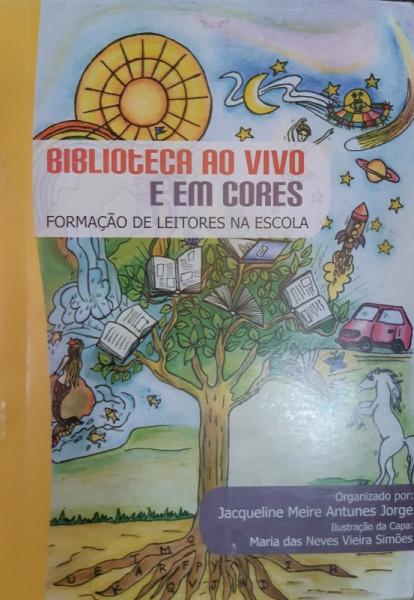 Capa de Biblioteca ao Vivo e em Cores - Jacqueline Meire Antunes Jorge Organização