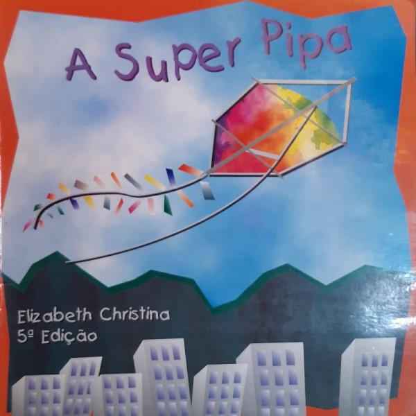 Capa de A Super Pipa - Elizabeth Christina