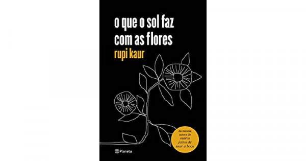 Capa de O que o sol faz com as flores - Rupi Kaur