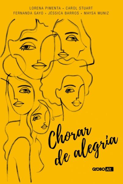 Capa de Chorar de alegria - Carol Stuart; Fernanda Gayo; Jéssica Barros; Lorena Pimenta; Maysa Muniz