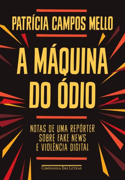 Capa de A máquina do ódio - Patrícia Campos Mello