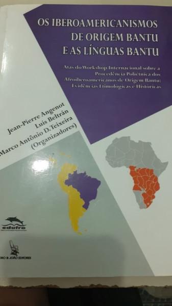 Capa de Os iberoamericanismos de origem Bantu e as línguas Bantu - Jean-Pierre Angenot; Luis Beltrán; Marco Antônio D. Teixeira