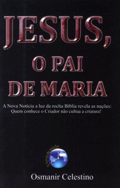 Capa de Jesus, o pai de Maria - Osmanir Celestino