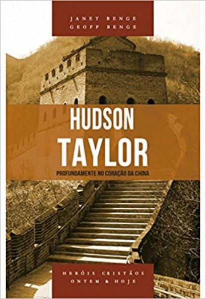 Capa de Hudson Taylor - Janet Benge; Geoff Benge