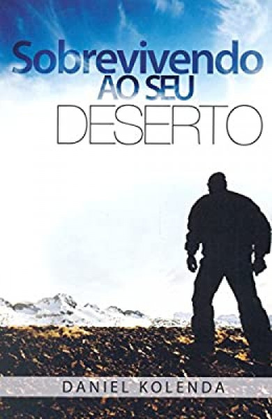 Capa de Sobrevivendo ao seu deserto - Daniel Kolenda