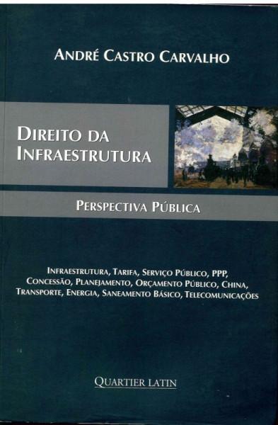 Capa de DIREITO DA INFRAESTRUTURA - André Castro Carvalho
