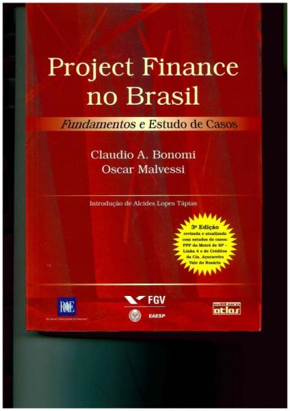 Capa de Project finance no Brasil - Cláudio A. Bonomi; Oscar Malvessi