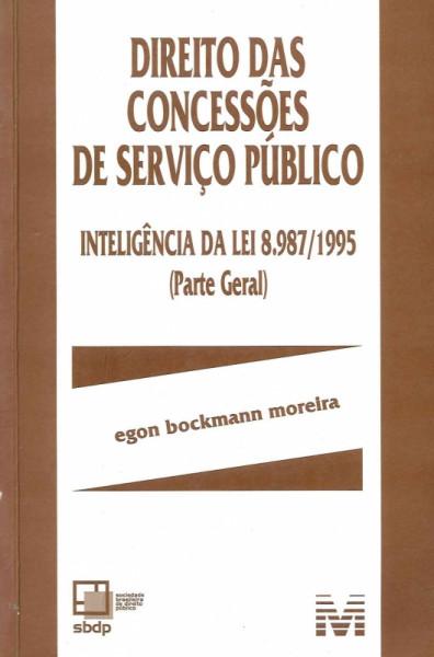 Capa de DIREITO DAS CONCESSÕES DE SERVIÇO PÚBLICO - Egon Bockmann Moreira