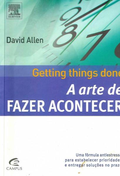 Capa de A arte de fazer acontecer - David Alen