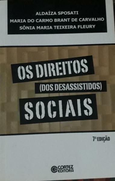 Capa de Os direitos (dos desassistidos) sociais - Aldaíza Sposati; Maria do Carmo Brant de Carvalho; Sônia Maria Teixeira Fleury