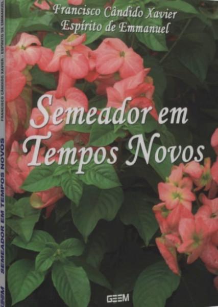 Capa de Semeador em tempos novos - Francisco Cândido Xavier; Espírito Emmanuel