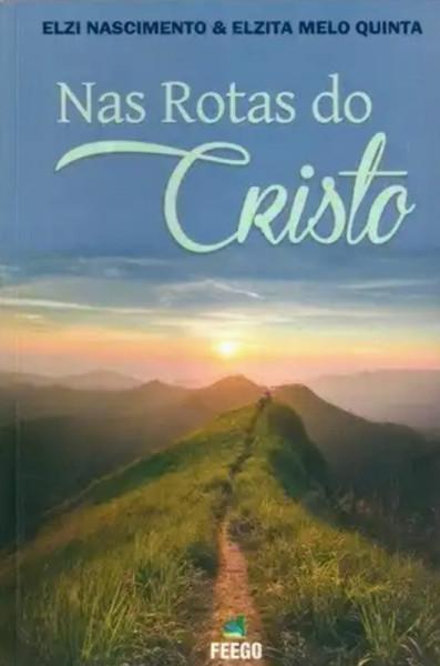 Capa de Nas rotas do Cristo - Elzi Nascimento; Elzita Melo Quinta