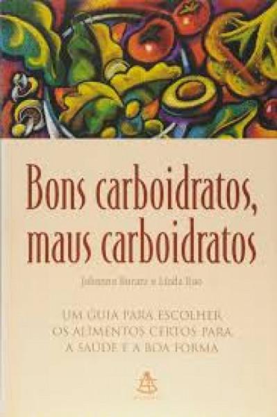 Capa de Bons carboidratos, maus carboidratos - Johanna Burani; Linda Rao