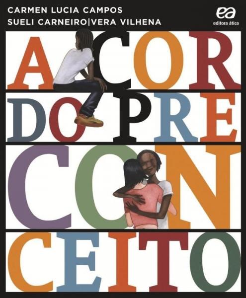 Capa de A cor do preconceito - Carmen Lucia Campos; Sueli Carneiro; Vera Vilhena