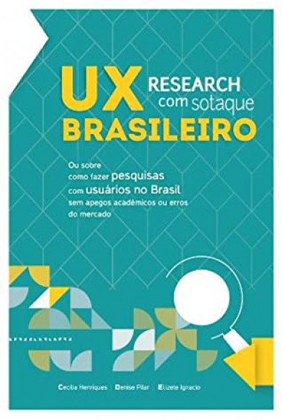 Capa de UX research com sotaque brasileiro - Cecília Henriques; Denise Pilar; Elizete Ignacio