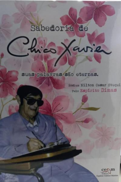 Capa de Sabedoria de Chico Xavier - Nilton Cesar Stuqui ditado pelo espírito Dimas