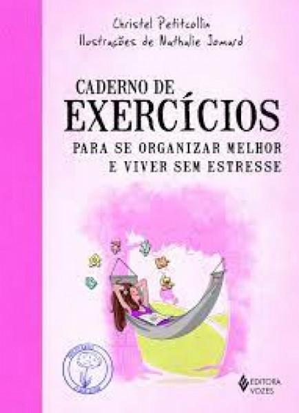 Capa de Caderno de exercícios para se organizar melhor e viver sem estresse - Christel Petitcollin