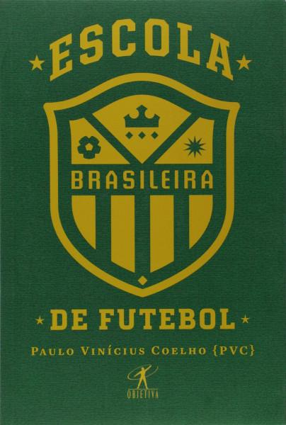 Capa de Escola brasileira de futebol - Paulo Vinícius Coelho