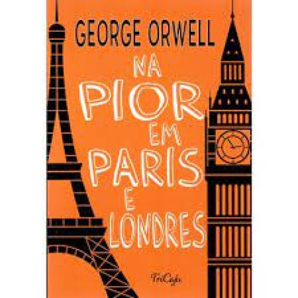 Capa de Na pior em Paris e Londres - George Orwell