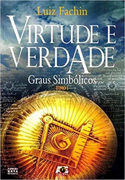 Capa de Virtude e Verdade Graus Simbólicos - Tomo I - Luiz Fachin