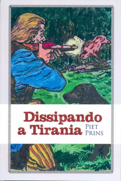 Capa de Dissipando a Tirania - Piet Prins