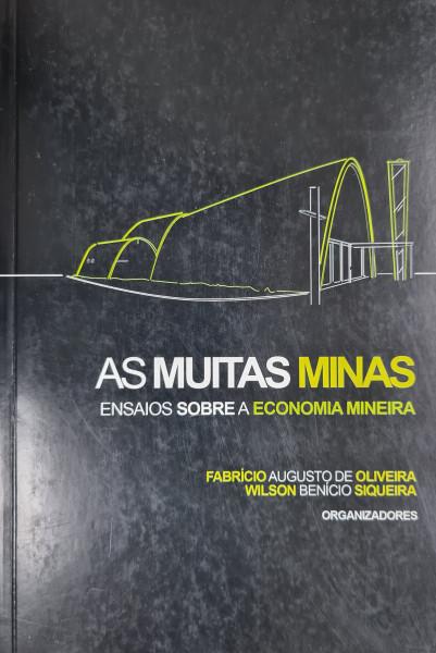 Capa de As muitas Minas - Fabrício Augusto de Oliveira e Wilson Benício Siqueira (Organizadores)