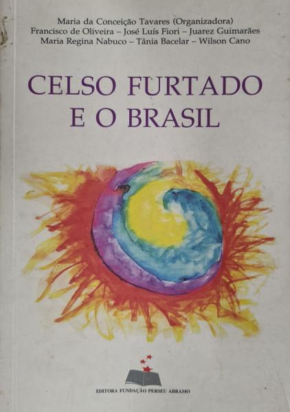 Capa de Celso Furtado e o Brasil - Maria da Conceição Tavares (Organizadora)